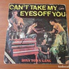 Discos de vinilo: BOYS TOWN GANG CAN´T TAKE MY EYES OFF YOU +1 HISPAVOX 1982. Lote 133777362