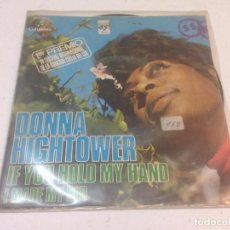 Discos de vinilo: DONNA HIGHTOWER - IF YOU HOLD MY HAND (7-- SINGLE). Lote 133780518