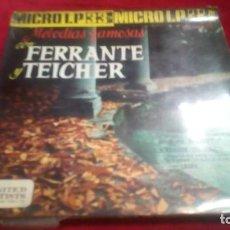 Discos de vinilo: MELODIAS FAMOSAS CON FERRANTE Y TEICHER. Lote 133791450