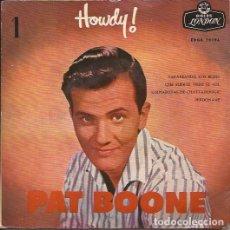 Discos de vinilo: EP-PAT BOONE HOWDY PART. 1 PAT BOONE LONDON 70796 SPAIN 1959. Lote 133800090