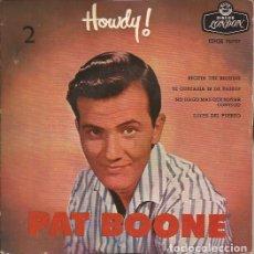 Discos de vinilo: EP-PAT BOONE HOWDY PART. 2 PAT BOONE LONDON 70797 SPAIN 1959. Lote 133800190