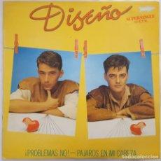Discos de vinilo: MAXI - DISEÑO - PROBLEMAS NO / PAJAROS EN MI CABEZA - RCA PC-7804 - 1983. Lote 133800562