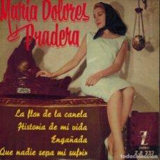 Discos de vinilo: MARÍA DOLORES PRADERA - LA FLOR DE LA CANELA & HISTORIA DE MI VIDA & ENGAÑADA & QUE NADIE SEPA MI SU. Lote 133811194