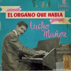 Discos de vinilo: LUCHO MUÑOZ EL ÓRGANO QUE HABLA. TEMAS NENA & VALENCIA & VEN Y VEN & EL RELICARIO. Lote 133811662