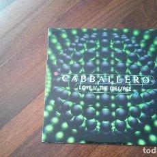 Discos de vinilo: CABBALLERO-LOVE IS THE MESSAGE.MAXI ESPAÑA. Lote 133818762