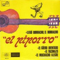 Discos de vinilo: EL PIPORRO - LLEGO BORRACHO EL BORRACHO - EP ESPAÑOL DE VINILO RANCHERAS. Lote 133845710