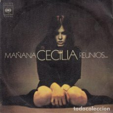 Discos de vinilo: CECILIA - MAÑANA / REUNIOS - SINGLE MUY RARO DE VINILO . Lote 133848870