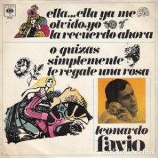 Discos de vinilo: LEONARDO FAVIO - O QUIZA SIMPLEMENTE LE REGALE UNA ROSA - SINGLE RARO DE VINILO . Lote 133851866