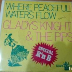 Discos de vinilo: GLADYS KNIGHT AND THE PIPS WHERE PEACEFUL WATERS FLOW SINGLE. Lote 133860410
