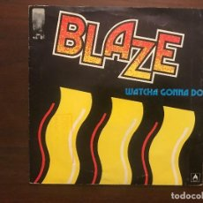 Discos de vinilo: BLAZE ?– WATCHA GONNA DO SELLO: BOY RECORDS (4) ?– BOY-07-PRO FORMATO: VINYL, 7 , PROMO, SINGLE . Lote 133860426