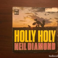 Discos de vinilo: NEIL DIAMOND – HOLLY HOLY / HURTIN' YOU DON'T COME EASY SELLO: STATESIDE – 1 J 006-90.915 M FORMAT. Lote 133861202