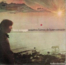 Discos de vinil: BOZ SCAGGS - WE WERE ALWAYS SWEETHEARTS / PAINTED BELLS (SINGLE ESPAÑOL, CBS 1971). Lote 133883470