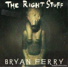 Discos de vinilo: BRYAN FERRY - THE RIGHT STUFF / BROOKLYN MIX (SINGLE ESPAÑOL, VIRGIN 1987). Lote 133887838