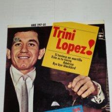 Discos de vinilo: TRINI LOPEZ EP SI TUVIERA UN MARTILLO + 3. Lote 133891498