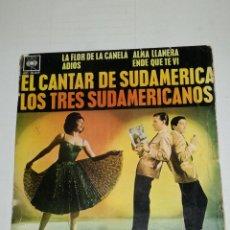 Discos de vinilo: LOS TRES SUDAMERICANOS EP LA FLOR DE LA CANELA. Lote 133892366