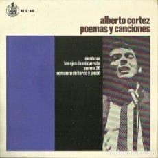 Discos de vinilo: ALBERTO CORTEZ (POEMAS Y CANCIONES). EP. SELLO HISPAVOX. EDITADO EN ESPAÑA. AÑO 1967. Lote 133904702