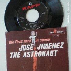 Discos de vinilo: JOSE JIMENEZ THE ASTRONAUT - THE FIRST MAN IN SPACE - SINGLE USA KAPP 1961. Lote 133912942