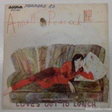 Discos de vinilo - ANNETTE PEACOCK - LOVE'S OUT TO LUNCH - SG - ED ESPAÑOLA 1979 - 133916622