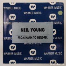 Discos de vinilo: NEIL YOUNG - FROM HANK TO HENDRIX - SG PROMO - ED ESPAÑOLA. Lote 133917002