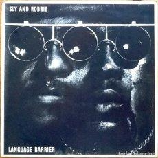 Discos de vinilo: SLY & ROBBIE : LANGUAGE BARRIER [UK 1985]. Lote 133925266