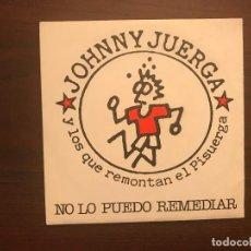Discos de vinilo: JOHNNY JUERGA Y LOS QUE REMONTAN EL PISUERGA ?– NO LO PUEDO REMEDIAR SELLO: LA ROSA RECORDS ?– 70.00. Lote 133965066