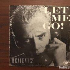 Discos de vinilo: HEAVEN 17 ?– LET ME GO! SELLO: VIRGIN ?– B-104857 FORMATO: VINYL, 7 , 45 RPM, SINGLE PAÍS: SPAIN . Lote 133966746