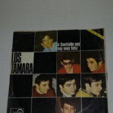 Discos de vinilo: LOS TAMARA SINGLE A SANTIAGO VOY / SOY MUY FELIZ. Lote 133967174