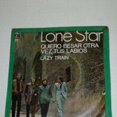 Discos de vinilo: LONE STAR SINGLE QUIERO BESAR OTRA VEZ TUS LABIOS / LAZY TRAIN. Lote 133967314