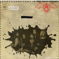Discos de vinilo: AEROSMITH / EL TREN SIGUIO RODANDO / ESPACIADO (SINGLE 1974). Lote 133994166