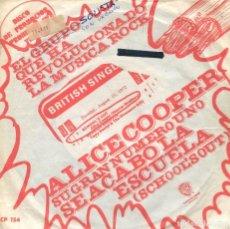 Discos de vinilo: ALICE COOPER / SE ACABO LA ESCUELA / DEBAJO DE MIS RUEDAS (SINGLE PROMO 1972). Lote 133995546
