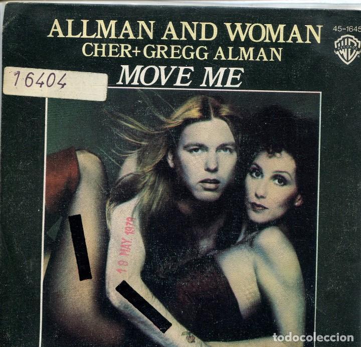 CHER + GREGG ALAN / ALLMAN AND WOMAN / MOVE ME (SINGLE 1977) (Música - Discos - Singles Vinilo - Pop - Rock - Extranjero de los 70)