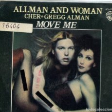 Discos de vinilo: CHER + GREGG ALAN / ALLMAN AND WOMAN / MOVE ME (SINGLE 1977). Lote 133995738