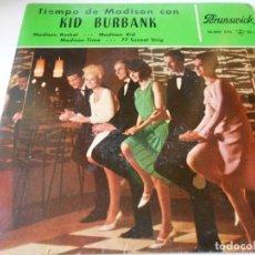 Discos de vinilo: KID BURBANK - TIEMPO DE MADISON -, EP, MADISON ROCKET + 3, AÑO 1963. Lote 133999806