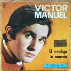 Discos de vinilo: VÍCTOR MANUEL. EL MENDIGO. LA ROMERIA. Lote 134007334
