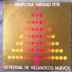 Discos de vinilo: FESTIVAL DE VILLANCICOS NUEVOS - PAMPLONA, 1978. Lote 134016962