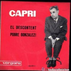 Discos de vinilo: JOAN CAPRI - EL DESCONTENT / POBRE GONZALEZ - SINGLE 1963. Lote 134032370