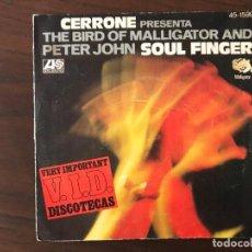 Dischi in vinile: CERRONE PRESENTA THE BIRD OF MALLIGATOR* AND PETER JOHN – SOUL FINGER SELLO: ATLANTIC – 45-159. Lote 134033742