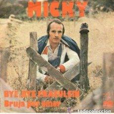 Discos de vinilo: MICKY - BYE BYE FRAEULEIN - BRUJA POR AMOR - SINGLE 1975 ARIOLA. Lote 134039582