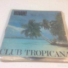 Discos de vinilo: WHAM! - CLUB TROPICANA (7--SINGLE). Lote 134041646
