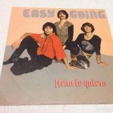 Discos de vinilo: EASY GOING - NENA TE QUIERO (7-- SINGLE). Lote 134041726