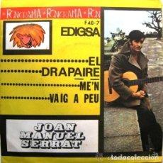 Discos de vinilo: JOAN MANUEL SERRAT - EL DRAPAIRE / ME'N VAIG A PEU - EDIGSA SINGLE 1963. Lote 134049382