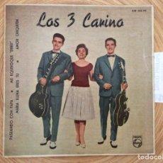 Discos de vinilo: LOS 3 CARINO EP PHILIPS CON LENGUETA Y FUNDA PHILIPS EXC+. Lote 134151350