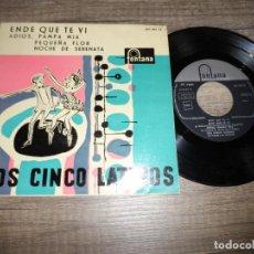 Discos de vinilo: LOS CINCO LATINOS - ENDE QUE TE VI +3. Lote 134199190