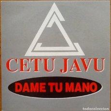 Discos de vinilo: CETU JAVU : DAME TU MANO [ESP 1992] 7'. Lote 134209962