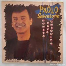 Discos de vinilo: MAXI - PAOLO SALVATORE - LUNITA VAYA CHIQUITA - HISPAVOX 052-4022296 - 1989. Lote 134241978