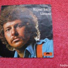 Discos de vinilo: MIGUEL TOTTIS - LLEVAME / TELL ME -SINGLE 1975. Lote 134243342