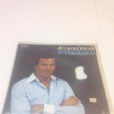 Discos de vinilo: JULIO IGLESIAS - POBRE DIABLO (7--SINGLE). Lote 210935524