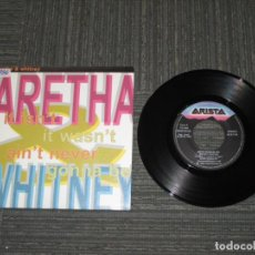 Discos de vinilo: ARETHA & WHITNEY - IT ISN´T IT WASN´T IT AIN´T NEVER GONNA BE - SINGLE - SPAIN - ARISTA - L - . Lote 134265662