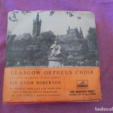 Discos de vinilo: GLASGOW ORPHEUS CHOIR. SIR HUGH ROBERTON. EP. HIS MASTER´S VOICE . EDIC. INGLESA. Lote 134271206