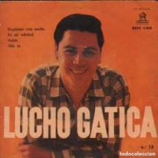 Discos de vinilo: LUCHO GATICA - REGALAME ESTA NOCHE / EN MI SOLEDAD / SUFRIR / ALLA TU / EP Nº 15 ODEON RF-3390. Lote 134312210
